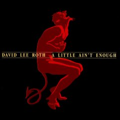 DAVID LEE ROTH.- A Little Ain't Enough